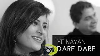 Ye Nayan Dare Dare | The Kroonerz Project | Feat. Savaniee Ravindrra | Suhas Mahajan
