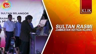 Sultan rasmi Jambatan Ketiga Klang