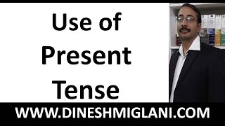 Use of Present Tense ( Grammar) by Dinesh Miglani sir