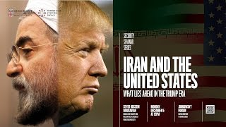 Iran and the United States: What Lies Ahead in the Trump Era