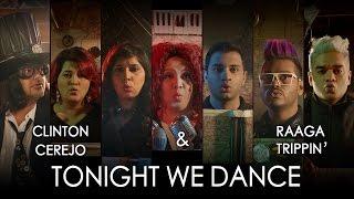 Jammin' - Tonight We Dance by Clinton Cerejo & RaagaTrippin' #JamminNow