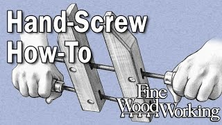 Hand-Screw How-To with Bob Van Dyke