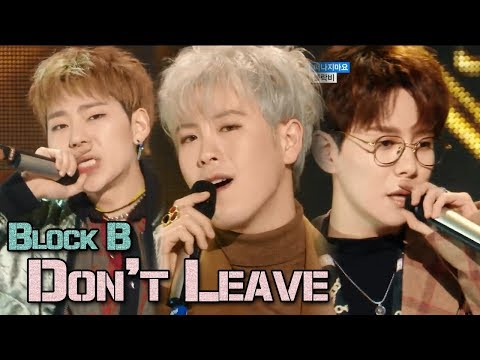 [Comeback Stage] BLOCK B - Don't Leave, 블락비 - 떠나지마요 Show Music core 20180113 mp3