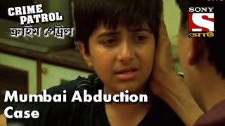 Crime Patrol - ক্রাইম প্যাট্রোল (Bengali) - Episode181 - Mumbai Abduction Case