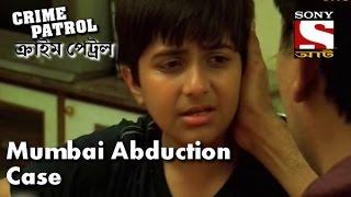 Crime Patrol - ক্রাইম প্যাট্রোল (Bengali) - Episode181 - Mumbai Abduction Case