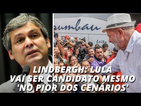 Lindbergh: Lula vai ser candidato mesmo 'no pior dos cenários'