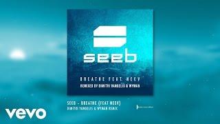 Seeb - Breathe - Dimitri Vangelis & Wyman Remix ft. Neev