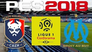 PES 2018 - 2017-18 Ligue 1 - CAEN vs OLYMPIQUE MARSEILLE