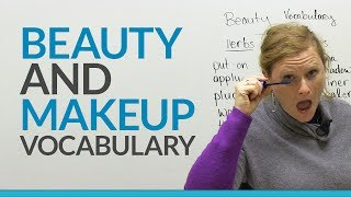 Learn English Vocabulary: Beauty and Makeup