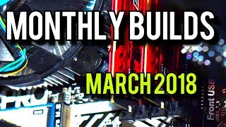 March 2018 Budget PC Builds [Monthly Builds]