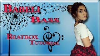 Babeli Bass ~ Beatbox tutorial