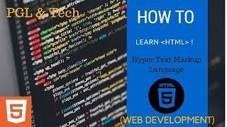 Web Design & Development: Easy way to learn HTML !