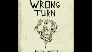 WRONG TURN - Retaliation EP [2016]