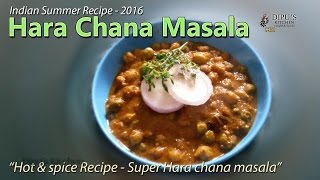 Hara Chana Masala - Indian Summar Recipe 2016 - Super Hot & Spicy Recipe