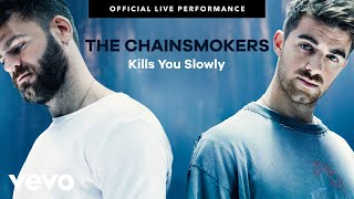 """The Chainsmokers - """"Kills You Slowly"""" Official Live Performance 