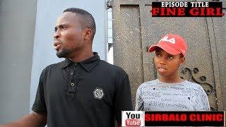 SIRBALO CLINIC - FINE GIRL (NIGERIA COMEDY)