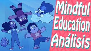 Steven Universe | Mindful Education | Temporada 4 Capítulo 04 |Análisis, Teorías y Curiosidades
