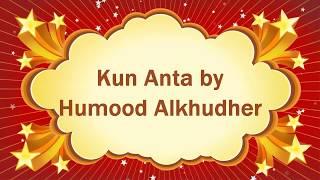 Kun Anta (English Subs) - Humood Alkhudher