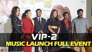 VIP 2 Trailer & Music Launch | Full Video | Dhanush, Kajol, Amala Paul, Soundarya Rajinikanth