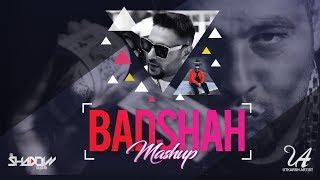 Badshah Mashup | DJ Shadow Dubai | King Of Rap | 2017