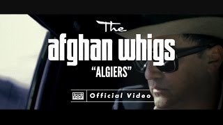 The Afghan Whigs - Algiers [OFFICIAL VIDEO]