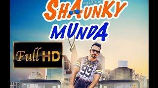 New Punjabi Songs 2016 | Shaunky Munda | Kanwar Dhindsa | Latest Punjabi Songs 2016