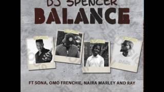 Dj Spencer Feat Naira Marley, Sona, Omo Frenchie & Ray - Balance