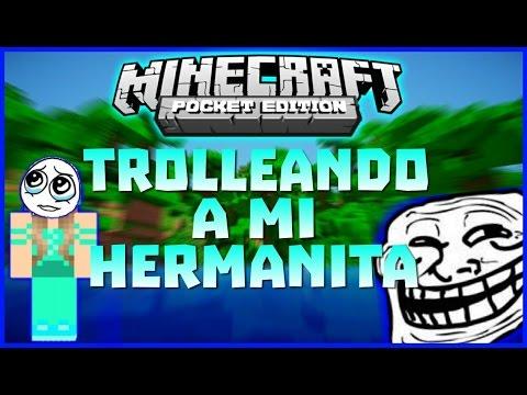 Xxx Mp4 ¡Trolleando A Mi Hermanita En Minecraft PE Trolleo En Minecraft Pocket Edition 3gp Sex