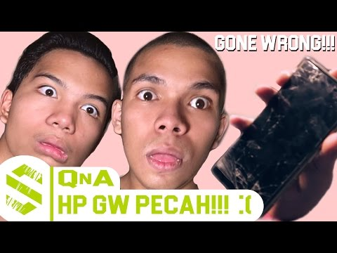 Q&A -  HP GW PECAH!!! :( (Try Not To Laugh)