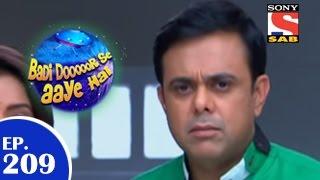 Badi Door Se Aaye Hain - बड़ी दूर से आये है - Episode 209 - 27th March 2015