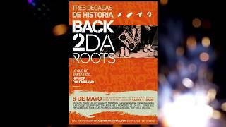 Back2DaRoots   Lo Que No Sabias Del HIP HOP COLOMBIANO