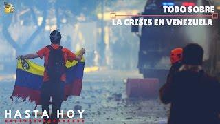 Todo sobre la Crisis en Venezuela hasta hoy