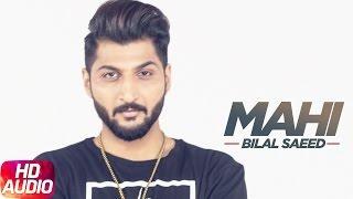 Mahi Mahi (Full Audio Song)   Bilal Saeed   Twelve   Punjabi Songs   Speed Records