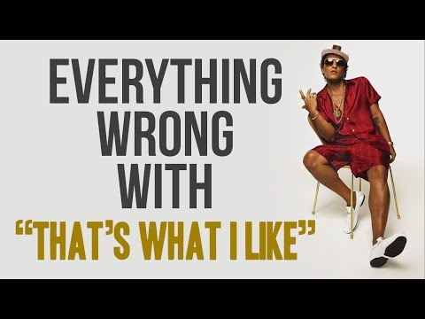 Everything Wrong With Bruno Mars Thats What I Like