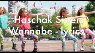 Haschak Sisters Wannabe - Lyrics