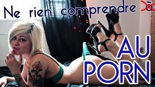 Ne rien comprendre au porn
