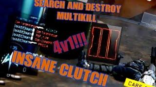 Black Ops 3: INSANE Search & Destroy Clutch 4v1 & SICK CLIPS