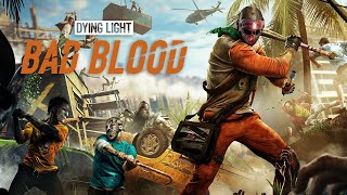 Dying Light: Bad Blood - Early Access Official Launch Trailer