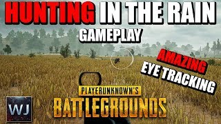 GAMEPLAY: Hunting in the Rain with EYE TRACKING in PLAYERUNKNOWN