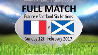 FRANCE VS SCOTLAND RUGBY 6 NATIONS 2017