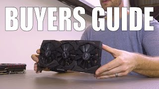 Beginner Guide to Buying Video Cards 2017