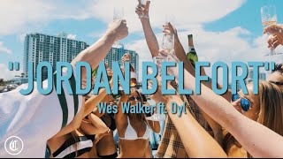 Wes Walker & Dyl - Jordan Belfort (Official Music Video)