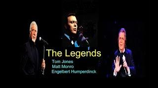 THE LEGENDS -- Tom Jones, Engelbert Humperdinck,Matt Monro