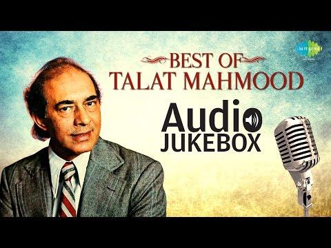 Best of Talat Mahmood - Vol 1   Jalte Hain Jiske Liye   Audio Jukebox