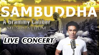 Sambuddha Live l Music & Meditation Show by Pawa l Lord Buddha's Philosophy