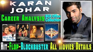 Producer Karan Johar Box Office Collection Analysis Hit and Flop Blockbuster All Movies List.