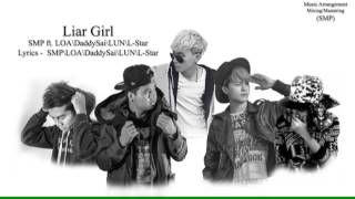Liar Girl SaiSaiMokFhaft L.O.A\DaddySai\L.U.N\L-Star Official Audio