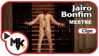 Jairo Bonfim - Mestre (Clipe oficial MK Music em HD)