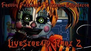 RoxasXIIIkeys plays: Five Nights at Freddy's 6: Freddy Fazbear's Pizzeria Simulator Part 2