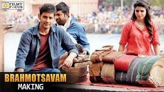 Brahmotsavam Movie Making Video | Mahesh Babu | Samantha | Kajal Aggarwal | Pranitha | Filmy Focus